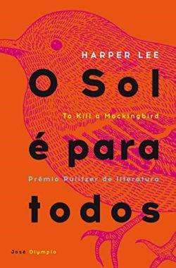 O Sol é Para Todos – Harper Lee