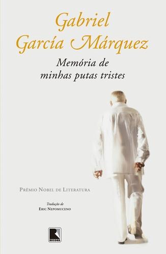 Memories of my Melancholy Whores – Gabriel García Marquez